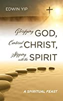 Glorifying God, Centered in Christ, Stepping with the Spirit