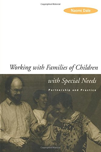 Working with Families of Children with Special Needs: Partnership and Practice