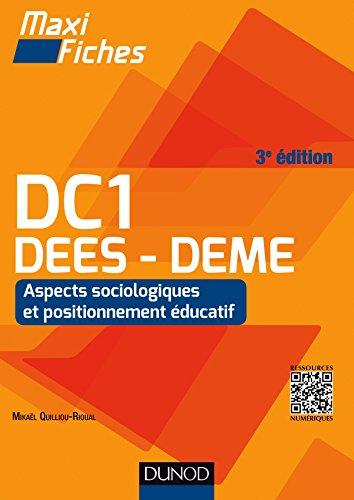 Maxi Fiches DC1 - 1. Aspects sociologiques et positionnement éducatif, DEES - DEME - 3e éd.: DEES - DEME, Accompagnement social et éducatif spécialisé