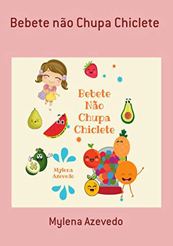 Bebete Não Chupa Chiclete (Portuguese Edition)
