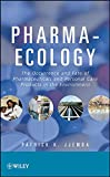 Pharma–Ecology: The Occurrence and Fate of Pharmaceuticals and Personal Care...