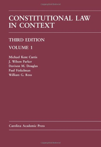 Constitutional Law in Context: Volume 1 - Third Edition (Carolina Academic Press)
