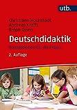 Deutschdidaktik: Konzeptionen für die Praxis - Christiane Hochstadt