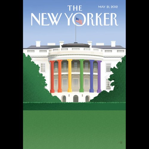 The New Yorker, May 21st 2012 (Jeffrey Toobin, Xan Rice, Margaret Talbot) cover art