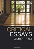 Critical Essays: Collected Papers - Gilbert Ryle