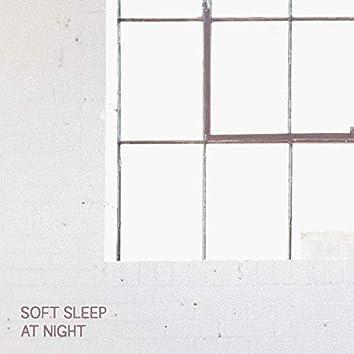 Soft Sleep at Night - Night New Age Sounds for Good Sleep