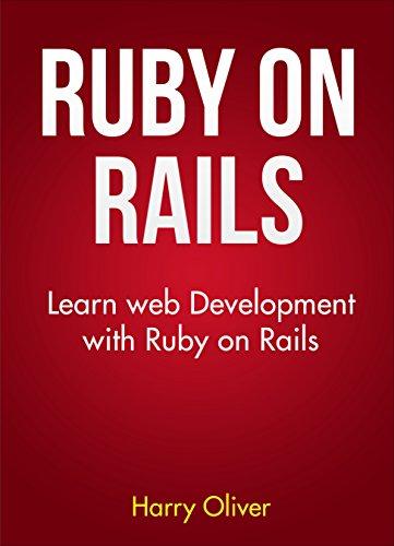 Ruby on Rails: Learn web development with Ruby on Rails (English Edition)