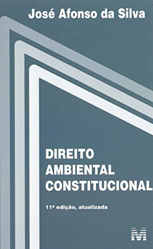 Direito ambiental constitucional - 11 ed./2019