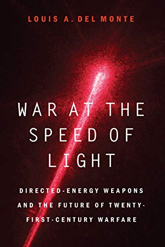 War at the Speed of Light: Directed-Energy Weapons and the Future of Twenty-First-Century Warfare (English Edition)