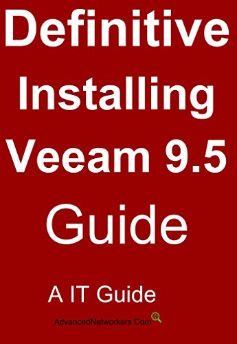 Veeam 9.5 U2 2017 : Installing: Backup & Replication for Today's Always ON Business! (Veeam Backup & Replication Book 1) (English Edition)
