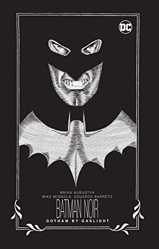 Augustyn, B: Batman Noir: Gotham by Gaslight