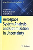 Aerospace System Analysis and Optimization in Uncertainty (Springer Optimization and Its Applications, 156)