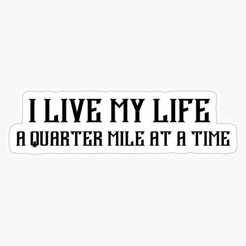 WillettaStore I Live My Life a Quarter Mile Stickers (3 Pcs/Pack)