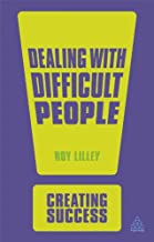 Dealing with Difficult People (Creating Success)