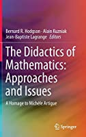 The Didactics of Mathematics: Approaches and Issues: A Homage to Michèle Artigue