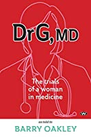 Dr G, MD: The trials of a woman in medicine