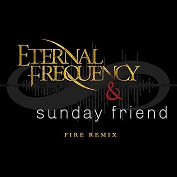 Fire (Sunday Friend Remix)