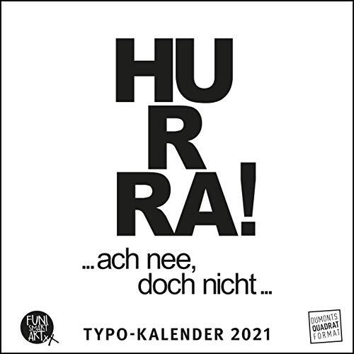 Sprüche im Quadrat 2021 – Typo-Kalender von FUNI SMART ART – Funny Quotes – Quadrat-Format 24 x 24 cm – 12 Monatsblätter mit typografisch