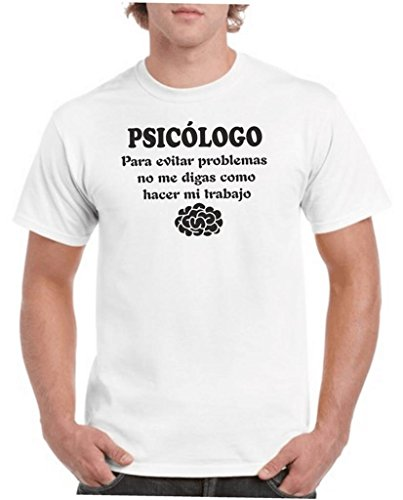 Camisetas divertidas Child psicologo, para Evitar Problemas no me digas como Hacer mi Trabajo - para Hombre Camisetas Talla XXL Color Blanco