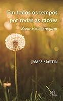 Em Todos os Tempos, por Todas as Razões (Portuguese Edition)