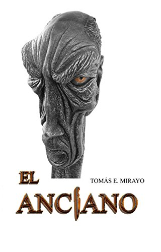 El anciano eBook: Mirayo, Tomás E.: Amazon.es: Tienda Kindle