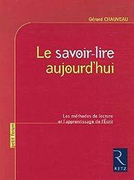 Le savoir-lire aujourd'hui par Gérard Chauveau