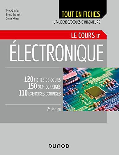 Electronique - Le cours - 2e éd. - 120 fiches de cours, QCM et exercices corrigés: 120 fiches de cours, QCM et exercices corrigés
