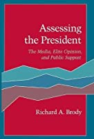 Assessing the President: The Media, Elite Opinion, and Public Support
