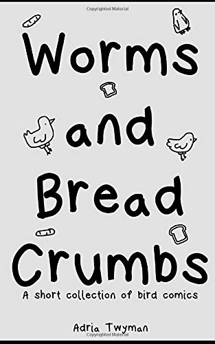 Worms and Bread Crumbs