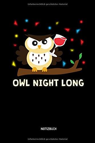 Owl Night Long - Notizbuch: Lustiges Liniertes Eulen Notizbuch. Tolle Zubehör & Geschenk Idee für Eulen Liebhaber.