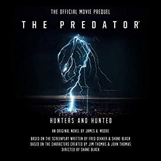 The Predator: Hunters and Hunted                   By:                                                                                                                                 James A. Moore                               Narrated by:                                                                                                                                 James Patrick Cronin                      Length: 6 hrs and 50 mins     42 ratings     Overall 4.4