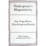 Shakespeare's Magnanimity: His Tragic Heroes, Their Friends and Families 0195200659 Book Cover