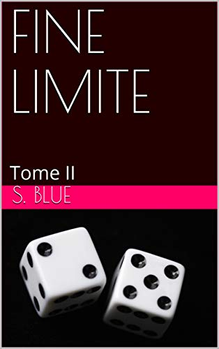 FINE LIMITE: Tome II (French Edition)