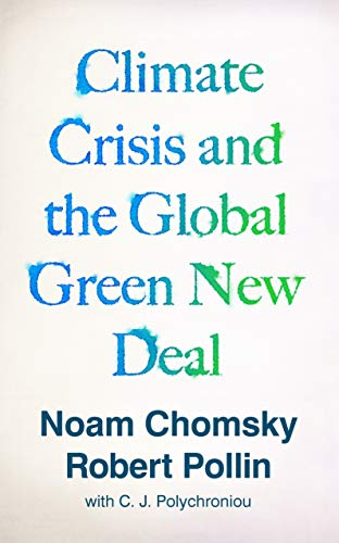 Climate Crisis and the Global Green New Deal: The Political Economy of Saving the...