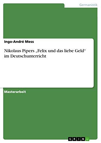 """Nikolaus Pipers """"Felix und das liebe Geld"""" im Deutschunterricht"""