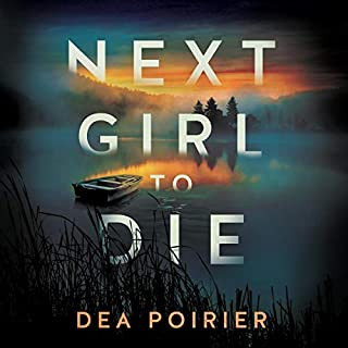 Next Girl to Die     The Calderwood Cases, Book 1              By:                                                                                                                                 Dea Poirier                               Narrated by:                                                                                                                                 Lauren Ezzo                      Length: 10 hrs and 9 mins     4 ratings     Overall 4.0