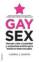 Gay Sex: Manual Sobre Sexualidad Y Autoestima Erotica Para Hombres Homosexuales