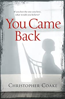 You Came Back by [Christopher Coake]