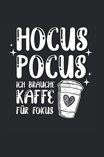 Hocus Pocus Ich Brauche Kaffee Für Fokus | Notizheft/Schreibheft: Kaffe Notizbuch Mit 120 Karierten Seiten (Squared) Inkl. Seitenangabe. Als Geschenk ... Idee Für Kaffeliebhaber Und Koffein Junkies