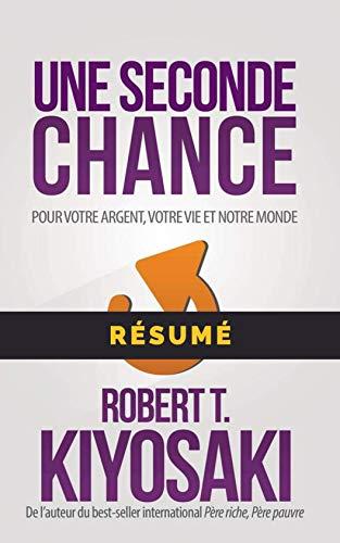 Une Seconde Chance: Pour votre argent, votre vie et notre monde (French Edition)