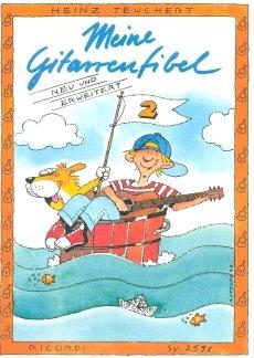 MEINE GITARRENFIBEL 2 - arrangiert für Gitarre [Noten / Sheetmusic] Komponist: TEUCHERT HEINZ