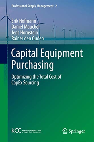 Capital Equipment Purchasing: Optimizing the Total Cost of CapEx Sourcing: 2