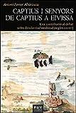 Captius i senyors de captius a Eivissa: Una contribució al debat sobre l'esclavitud medieval (segles XIII-XVI) (Catalan Edition)