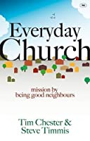 Everyday Church: Mission by Being Good Neighbours by Tim Chester(2011-04-01)