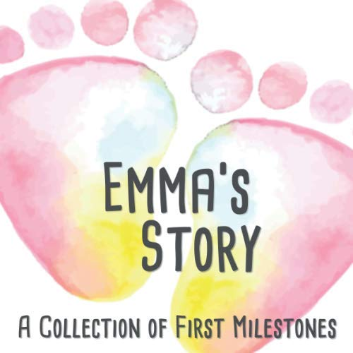 Emma's Story - A Collection of First Milestones: First Five Year Baby Memory Book - The Personalized Baby Keepsake Book to Fill Out, Add Photos to and Design Yourself