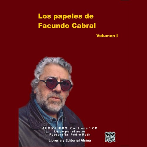 Los Papeles de Facundo Cabral, Vol. 1 (Texto Completo) [The Papers of Facundo Cabral, Vol. 1 ] audiobook cover art