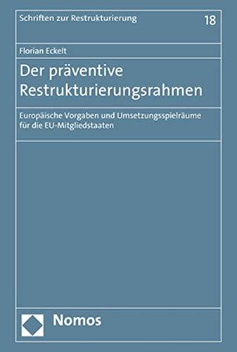 Der Praventive Restrukturierungsrahmen: Europaische Vorgaben Und Umsetzungsspielraume Fur Die Eu-Mitgliedstaaten: 18