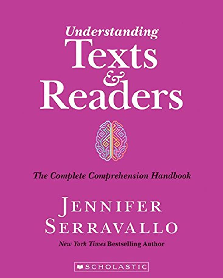 Understanding Texts and Readers: The Complete Comprehension Handbook