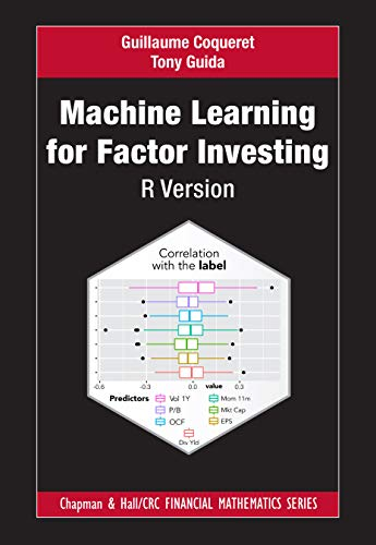 Machine Learning for Factor Investing: R Version (Chapman and Hall/CRC Financial Mathematics Series)
