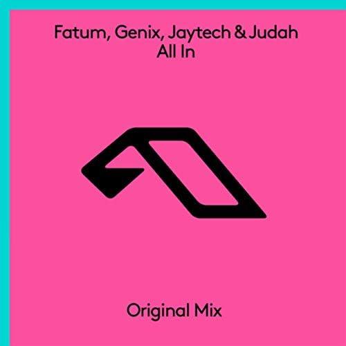 Fatum, Genix, Jaytech & Judah